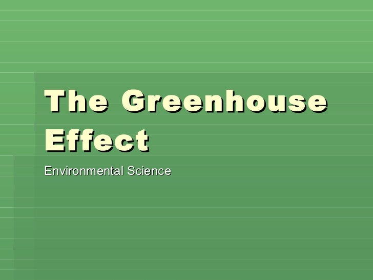 The Greenhouse Effect Environmental Science