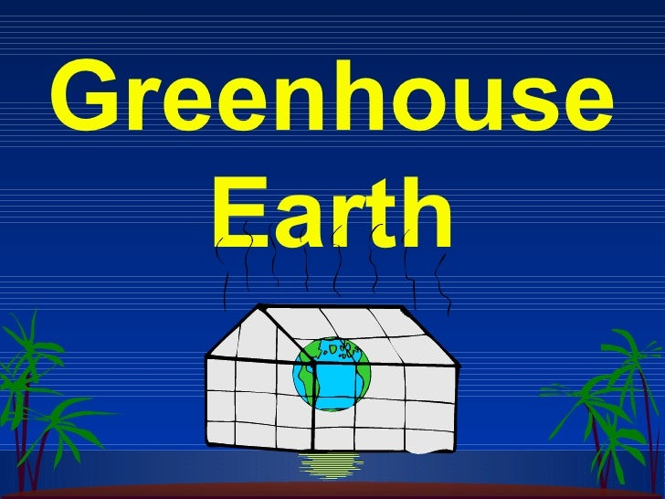 green house essay Essay on impacts of the green house effect the green house effect is the rise in temperature that the earth experiences because certain gases in the.