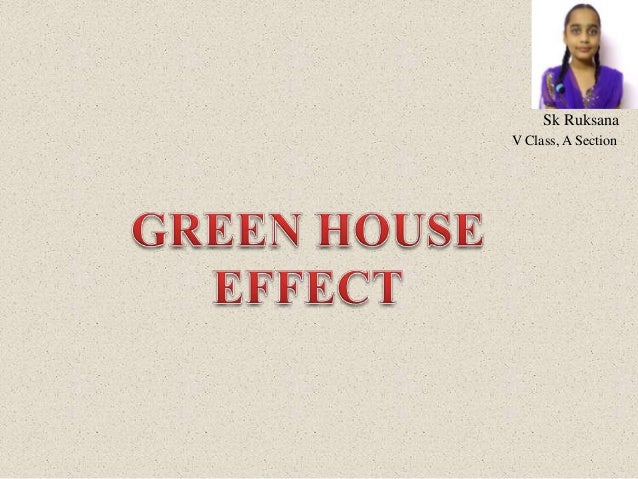 Green house effect,sk ruksana,v class