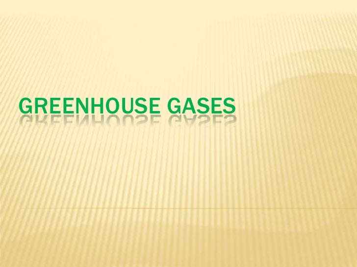 GREENHOUSE GASES