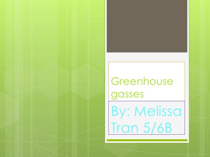 GreenhousegassesBy: MelissaTran 5/6B