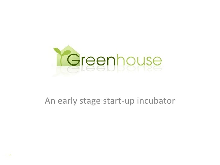 An early stage start-up incubator