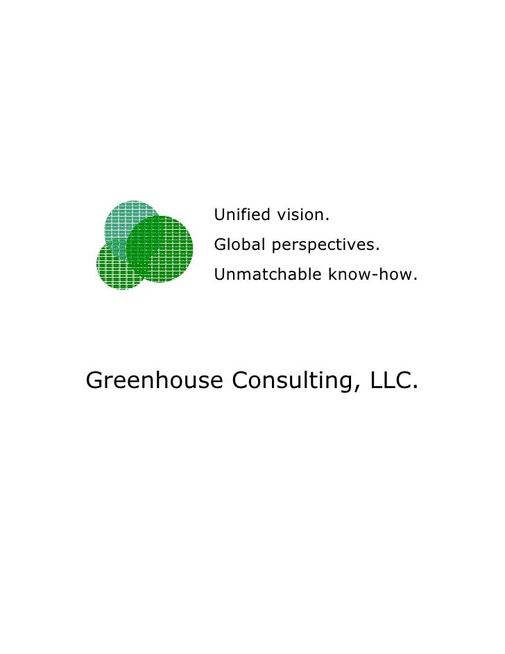 Unified vision.           Global perspectives.           Unmatchable know-how.     Greenhouse Consulting, LLC.