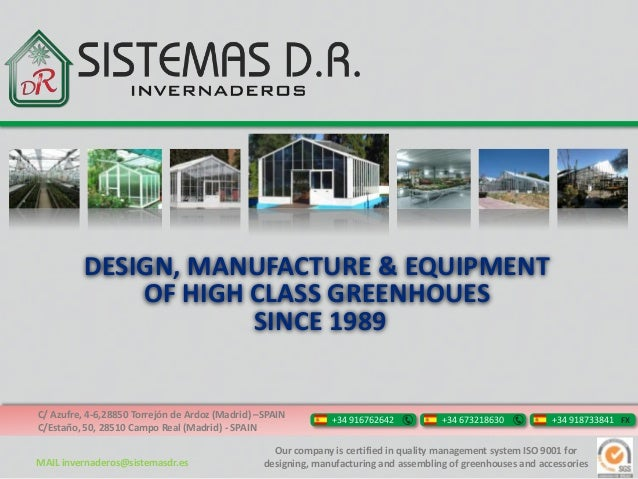 DESIGN, MANUFACTURE & EQUIPMENT              OF HIGH CLASS GREENHOUES                      SINCE 1989C/ Azufre, 4-6,28850 ...