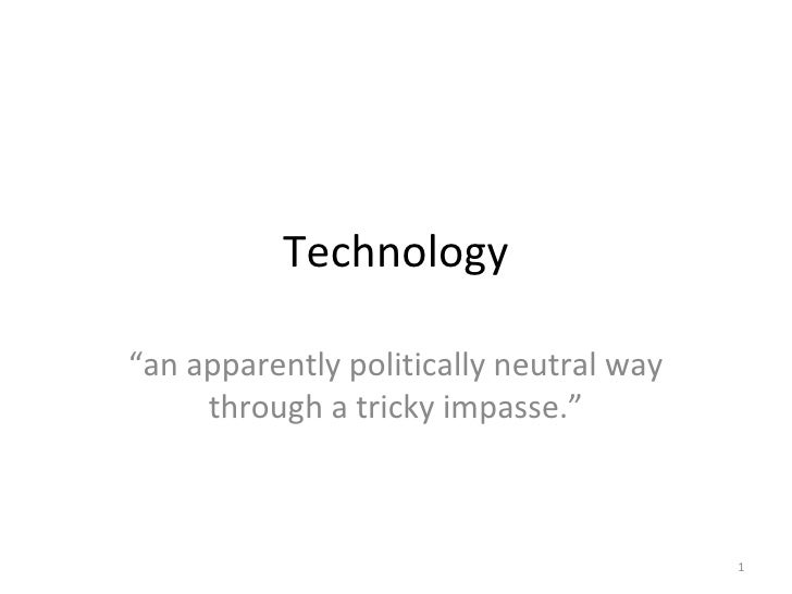 "Technology  ""an apparently politically neutral way      through a tricky impasse.""                                        ..."