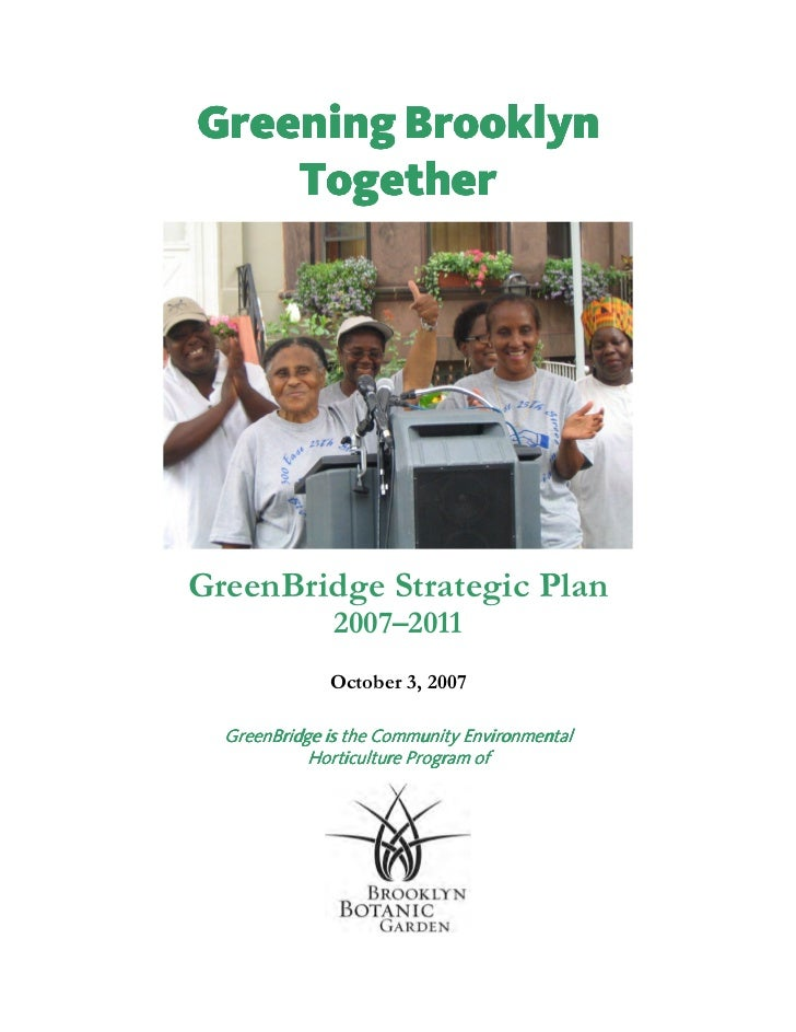 Greening Brooklyn    TogetherGreenBridge Strategic Plan               2007–2011              October 3, 2007  GreenBridge ...