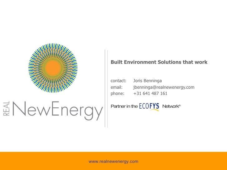 Built Environment Solutions that work contact:  Joris Benninga email: [email_address] phone:  +31 641 487 161 Partner in t...