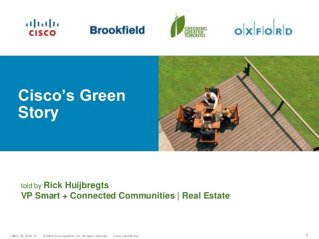 © 2009 Cisco Systems, Inc. All rights reserved. Cisco Confidential14800_09_2008_c1 1 Cisco's Green Story told by Rick Huij...