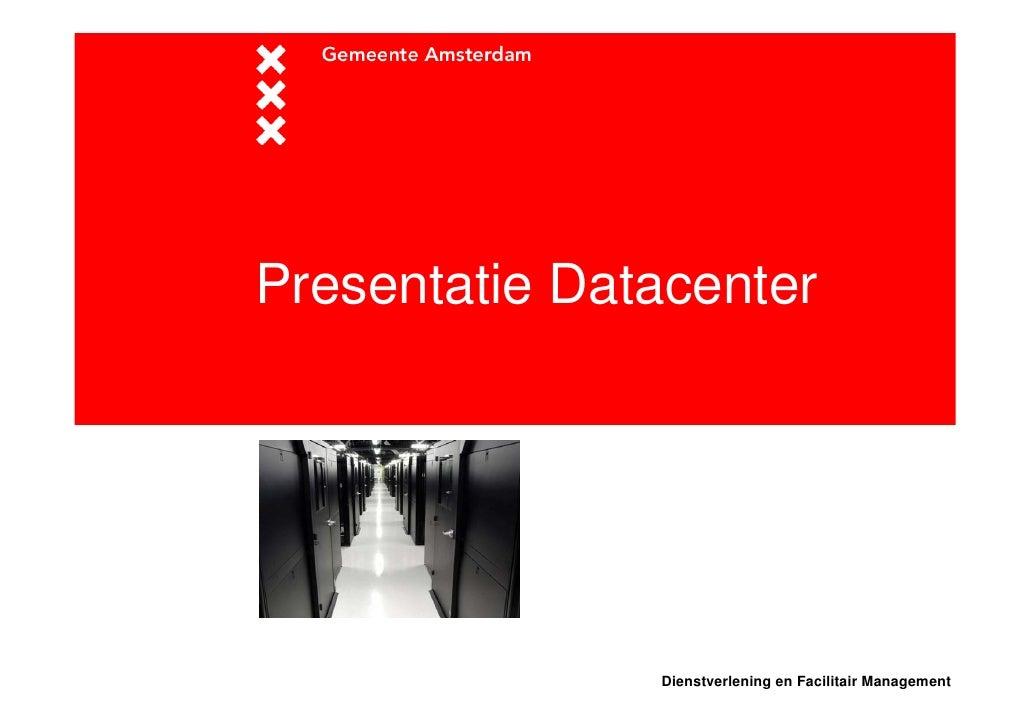 Presentatie Datacenter                    Dienstverlening en Facilitair Management
