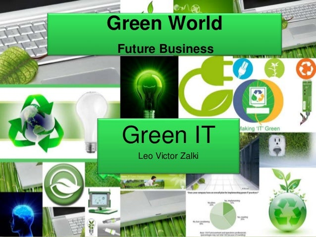 Green World Future Business Green IT Leo Victor Zalki