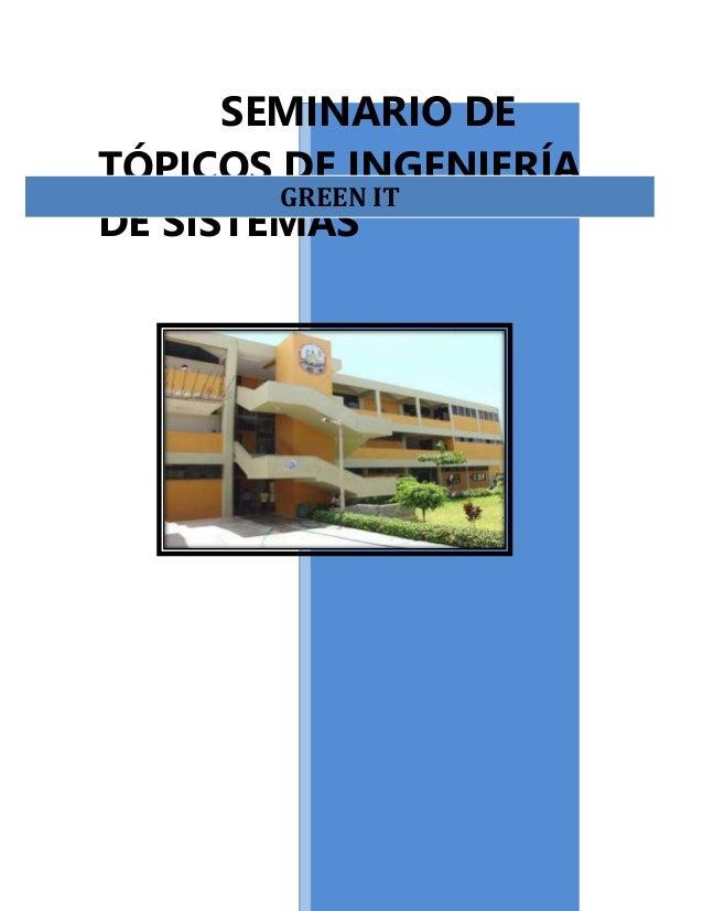 SEMINARIO DE TÓPICOS DE INGENIERÍA DE SISTEMAS GREEN IT