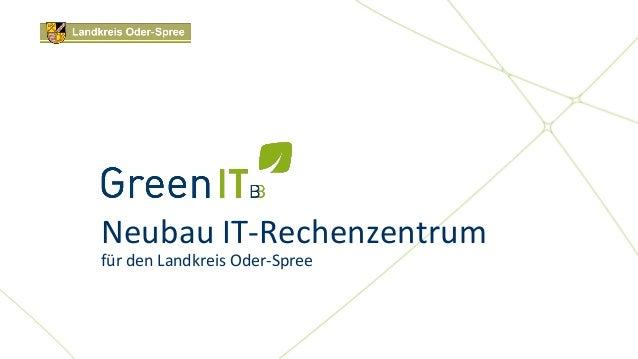 Neubau IT-Rechenzentrumfür den Landkreis Oder-Spree