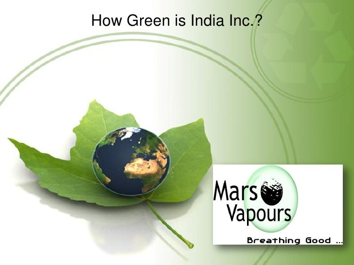 How Green is India and Green IT Mars Vapours Solution