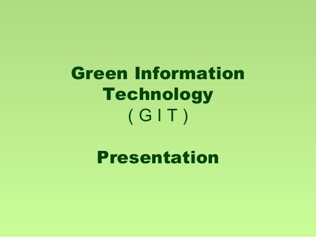 Green InformationTechnology( G I T )Presentation