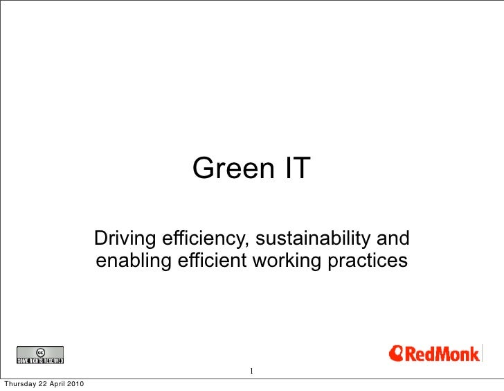 Green IT                           Driving efficiency, sustainability and                          enabling efficient work...