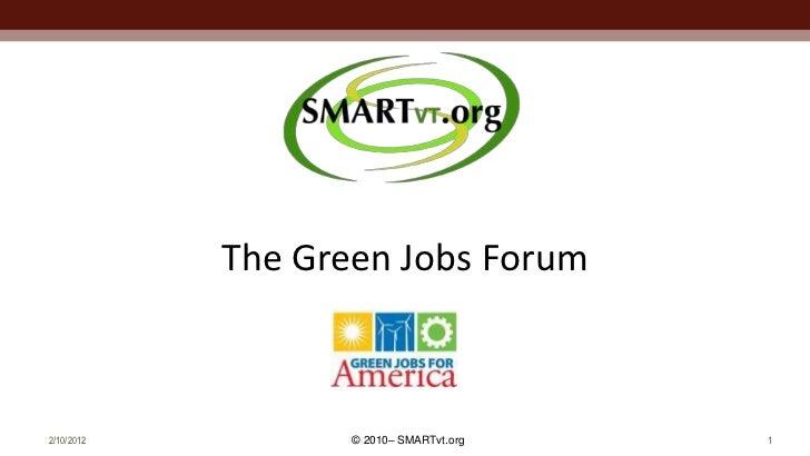 The Green Jobs Forum2/10/2012          © 2010– SMARTvt.org   1