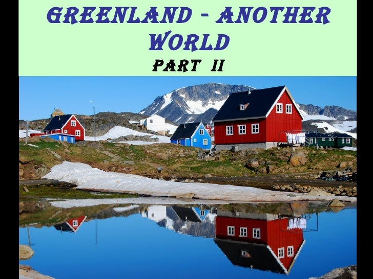 Greenland - Another World Part  II