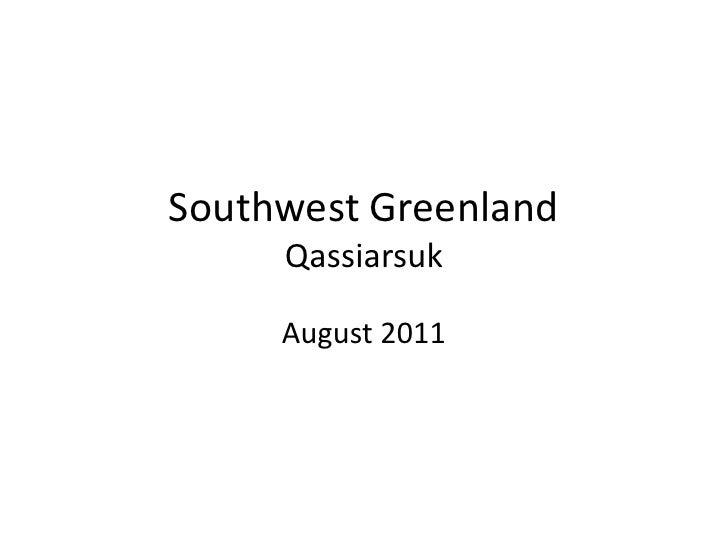Southwest GreenlandQassiarsuk<br />August 2011<br />