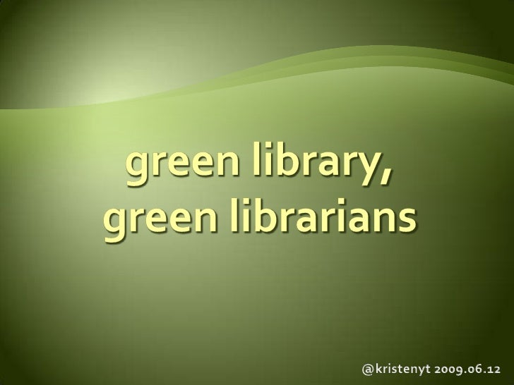Green Library, Green Librarians