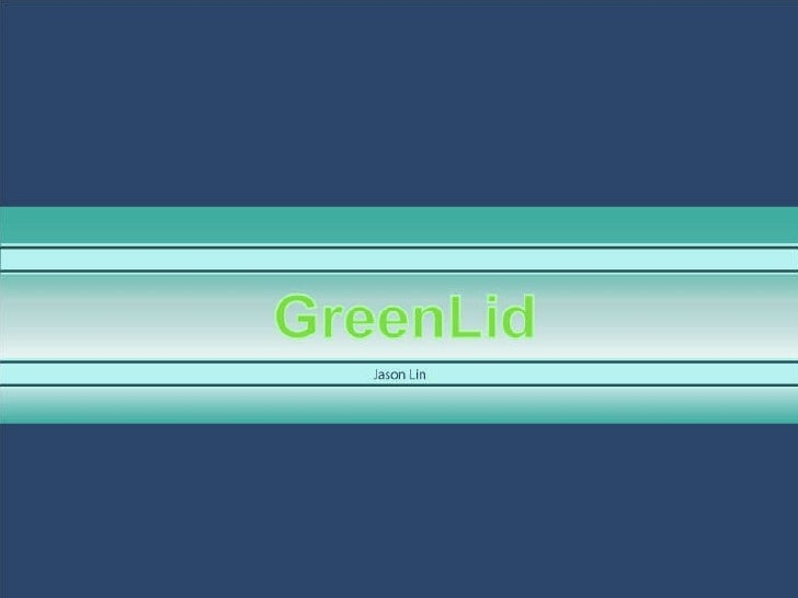 GreenLid Jason Lin