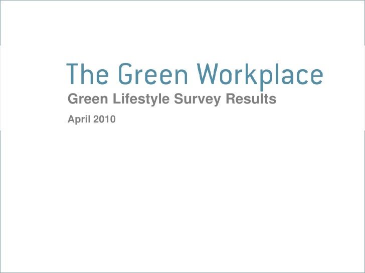 Green Lifestyle Survey Results<br />April 2010<br />