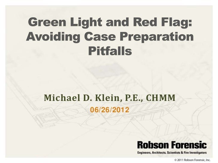Green Light And Red Flag  Avoiding Case Preparation Pitfalls 06 26 2012