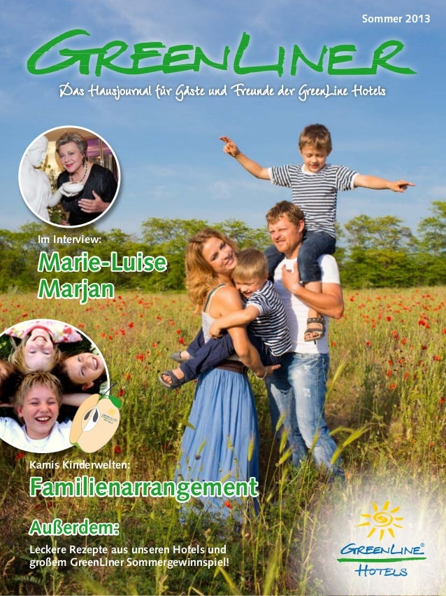 Das Hausjournal für Gäste und Freunde der GreenLine Hotels Sommer 2013 Kamis Kinderwelten: Familienarrangement Im Intervie...