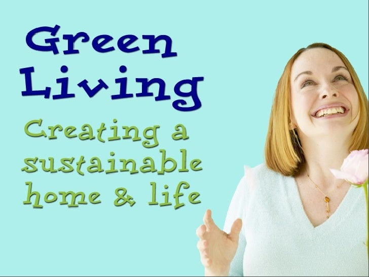 Four Guiding Objectives When deciding what you, as families, can do to make the shift to a sustainable lifestyle, you must...