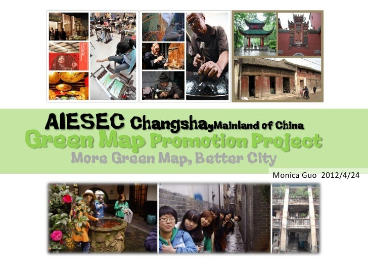 AIESEC Changsha,Mainland of ChinaGreen Map Promotion Project    More Green Map, Better City                              M...