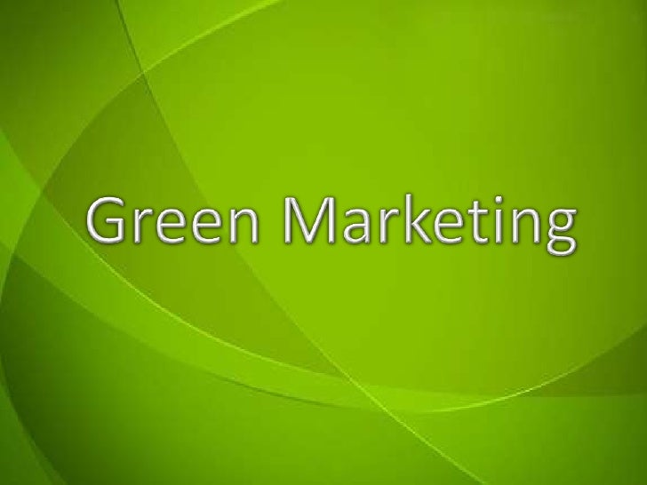 Green Marketing<br />