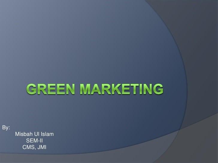 By:      Misbah Ul Islam          SEM-II         CMS, JMI