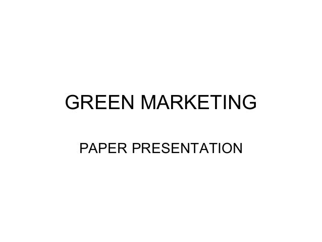 GREEN MARKETING PAPER PRESENTATION