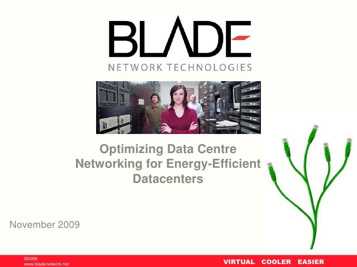 Optimizing Data Centre Networking for Energy-Efficient Datacenters<br />November 2009<br />