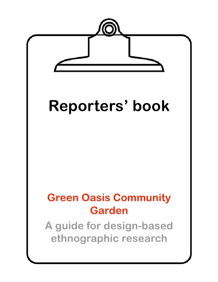 Reporters' book     Green Oasis Community          Garden A guide for design-based  ethnographic research