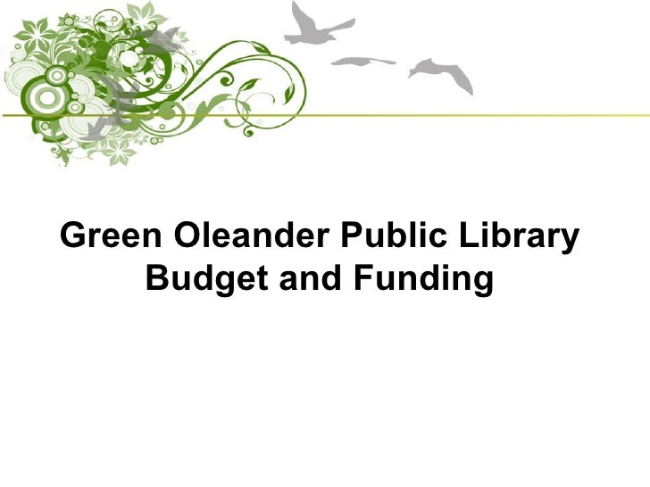 Green Oleander Public Library     Budget and Funding