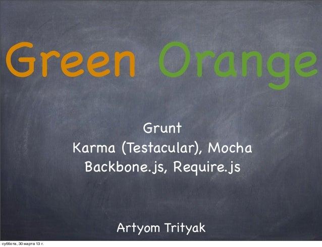 Green Orange                                   Grunt                          Karma (Testacular), Mocha                   ...