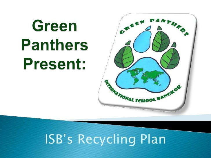 Green Panthers Present:<br />ISB's Recycling Plan<br />