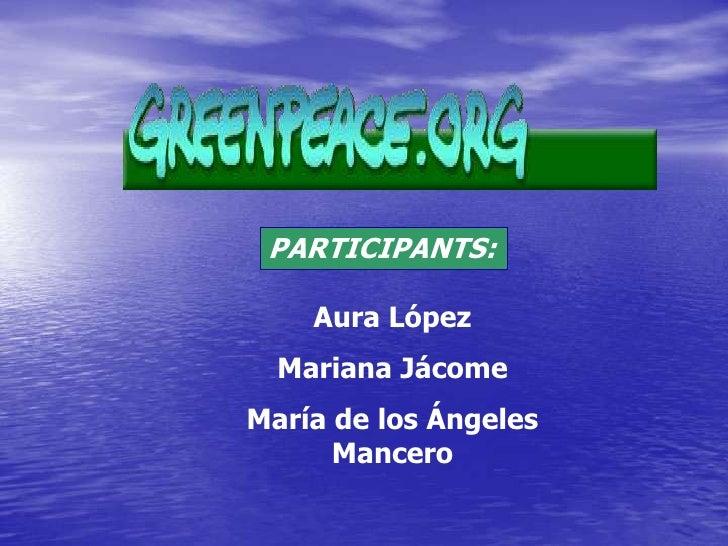 PARTICIPANTS:    Aura López  Mariana JácomeMaría de los Ángeles      Mancero