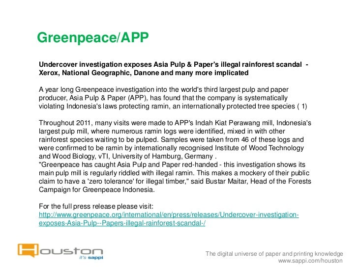 Greenpeace/APPUndercover investigation exposes Asia Pulp & Papers illegal rainforest scandal -Xerox, National Geographic, ...