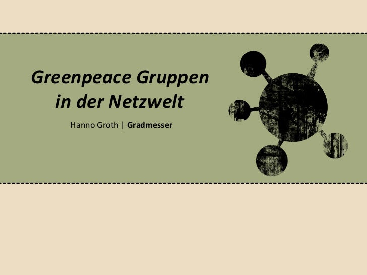 Greenpeace Gruppen  in der Netzwelt   Hanno Groth   Gradmesser