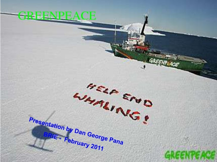 GREENPEACE<br />Presentation by Dan George Pana<br />BRIE -  February 2011<br />
