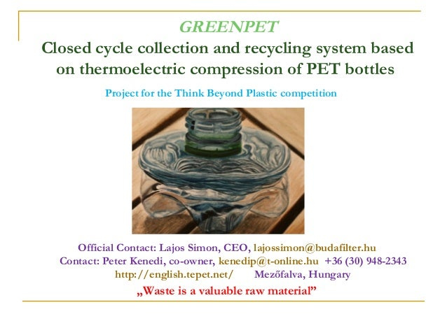 GREENPETClosed cycle collection and recycling system based  on thermoelectric compression of PET bottles           Project...