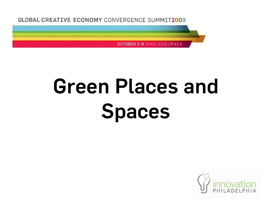 Green Places and     Spaces