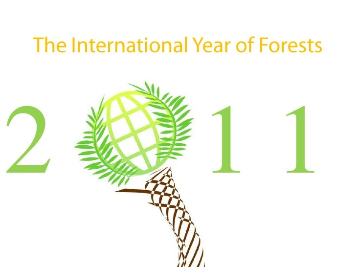 The International Year of Forests<br />2      1 1<br />