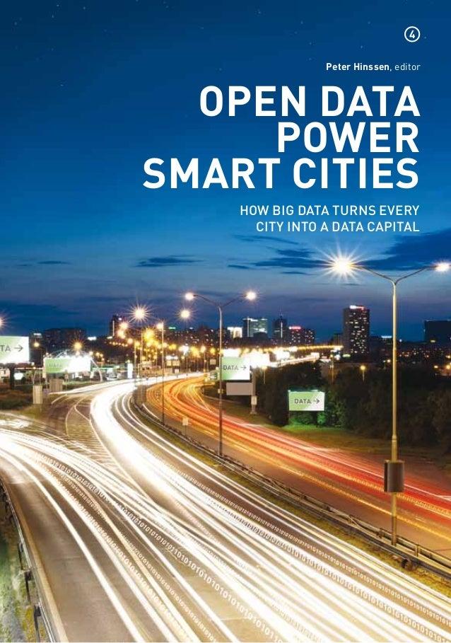 4                Peter Hinssen, editor  Open data     powersmart cities    How big data turns every      city into a data ...