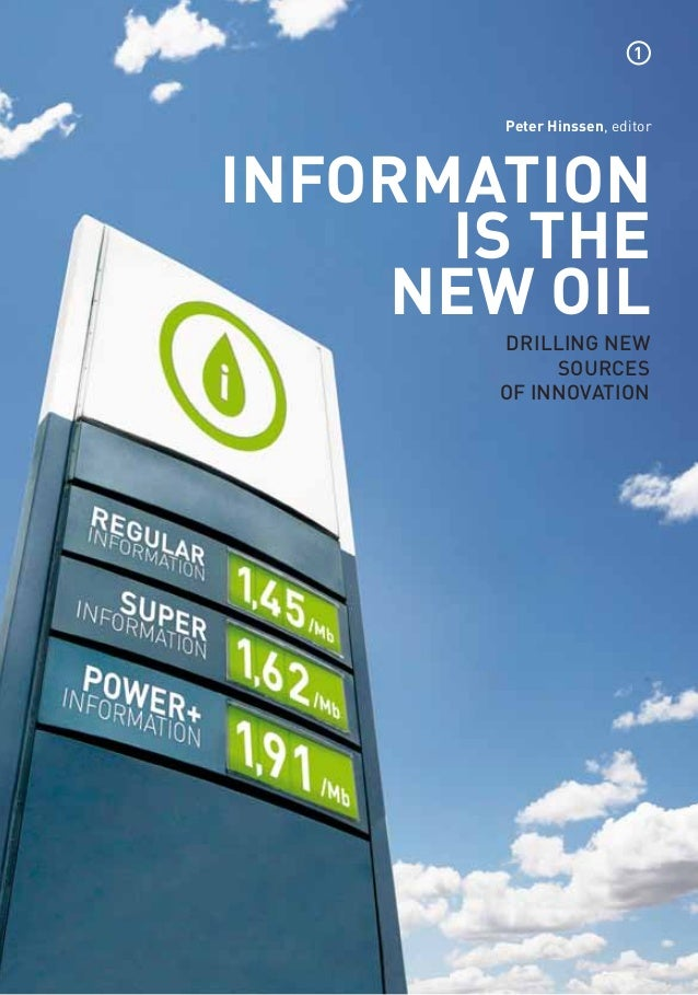 1       Peter Hinssen, editorINFORMATION      IS THE    NEW OIL       DRILLING NEW            SOURCES       OF INNOVATION