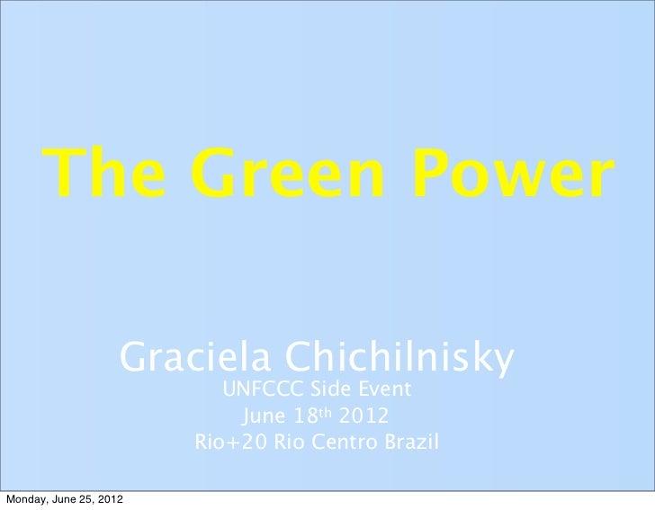 The Green Power Fund II: A Rio+20 Presentation by Graciela Chichilnisky