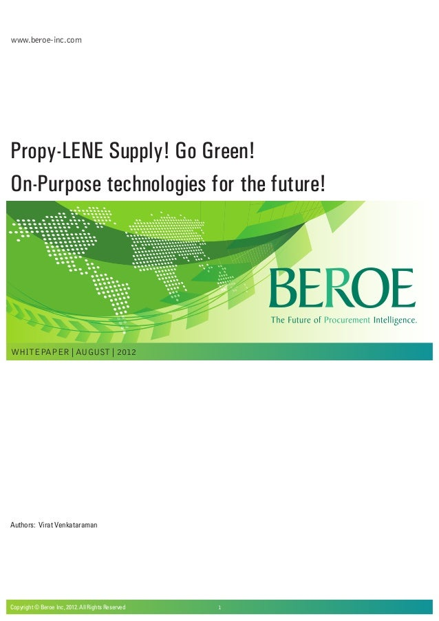 www.beroe-inc.comPropy-LENE Supply! Go Green!On-Purpose technologies for the future!WHITEPAPER | AUGUST | 20121Authors: Vi...