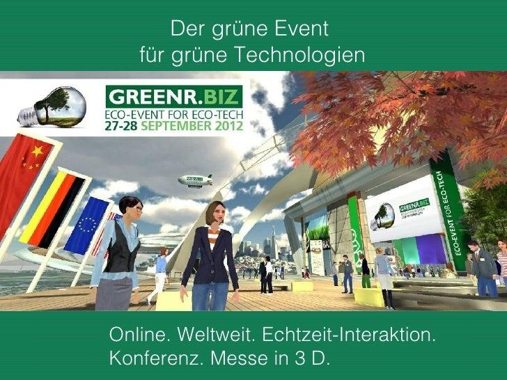 Der grüne Event   für grüne TechnologienOnline. Weltweit. Echtzeit-Interaktion.Konferenz. Messe in 3 D.