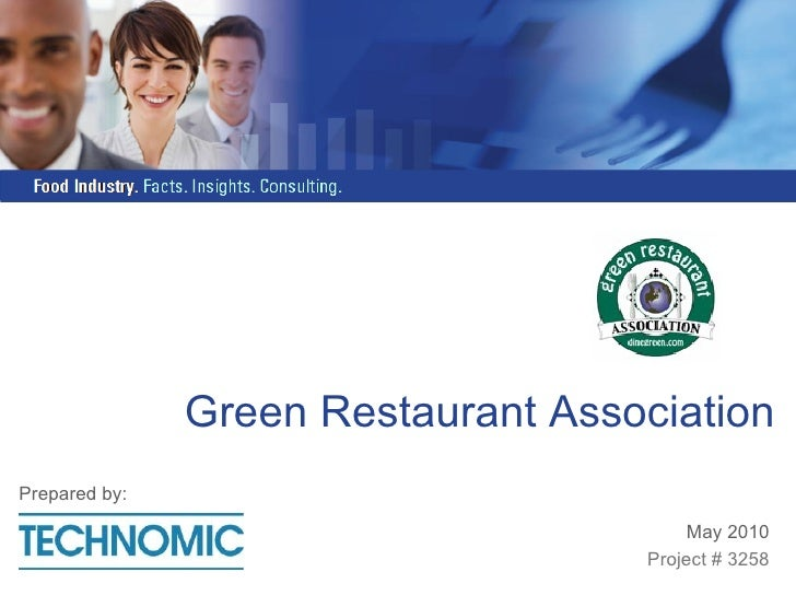 Green Restaurant Association May 2010 Project # 3258 Prepared by: